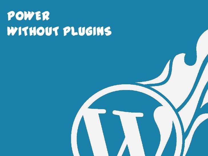 POWERWITHOUT PLUGINS