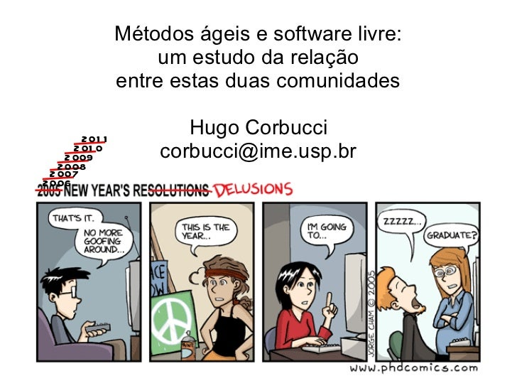 Métodos ágeis e software livre:                        um estudo da relação                   entre estas duas comunidades...