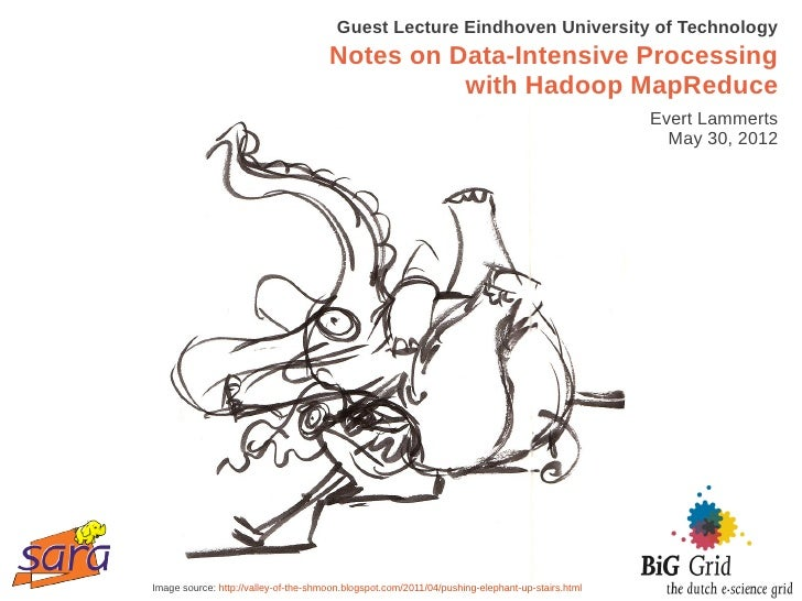 Guest Lecture Eindhoven University of Technology                                      Notes on Data-Intensive Processing  ...