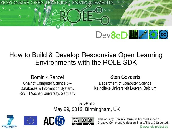 How to Build & Develop Responsive Open Learning        Environments with the ROLE SDK         Dominik Renzel              ...