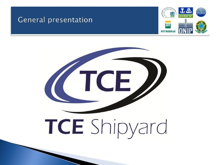 The TCE Shipyard Ltd., a company created in 1994, hasextensive experience in Naval, Industrial, logistic and offshoreareas...