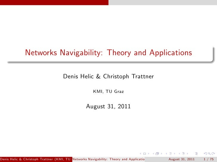 Networks Navigability: Theory and Applications                                     Denis Helic & Christoph Trattner       ...