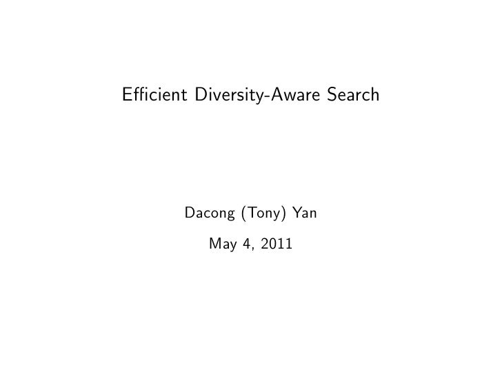 Efficient Diversity-Aware Search       Dacong (Tony) Yan          May 4, 2011