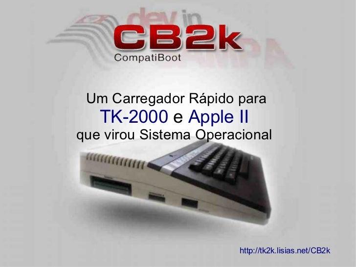 Um Carregador Rápido para   TK-2000 e Apple IIque virou Sistema Operacional                        http://tk2k.lisias.net/...