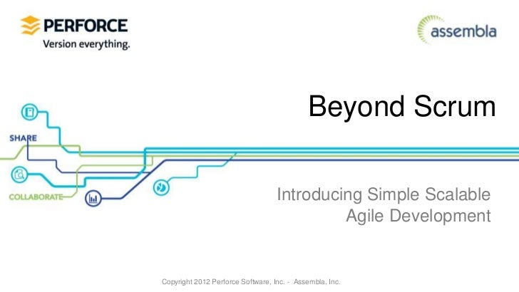 Beyond Scrum                                   Introducing Simple Scalable                                            Agil...