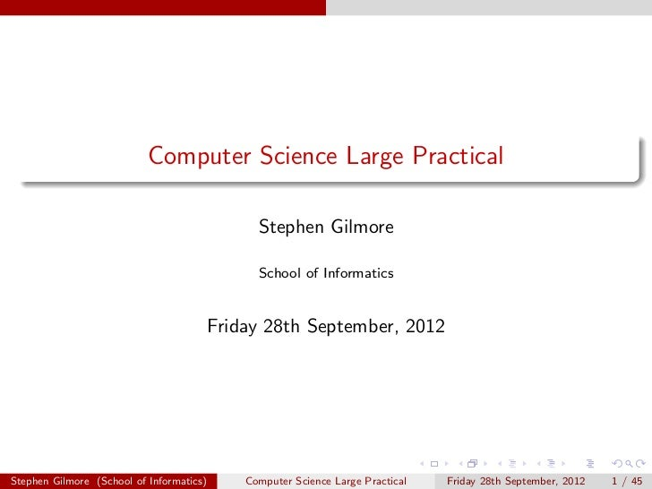 Computer Science Large Practical                                                Stephen Gilmore                           ...
