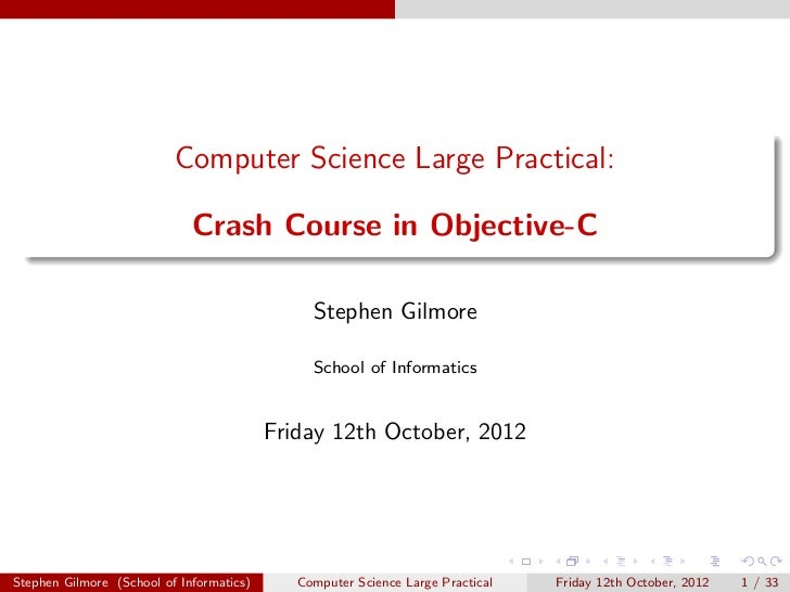 Computer Science Large Practical:                             Crash Course in Objective-C                                 ...