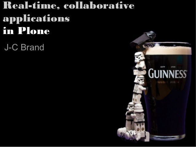 Real-time, collaborativeapplicationsin PloneJ-C Brand