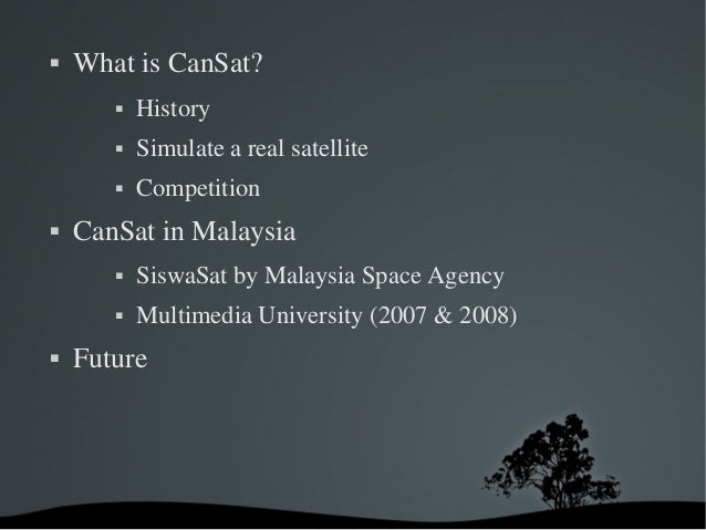    What is CanSat?              History              Simulate a real satellite              Competition   CanSat in M...