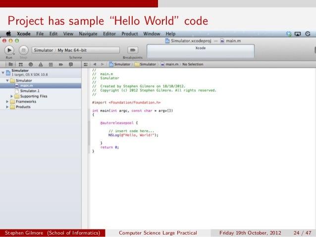 "Project has sample ""Hello World"" codeStephen Gilmore (School of Informatics)   Computer Science Large Practical   Friday 1..."