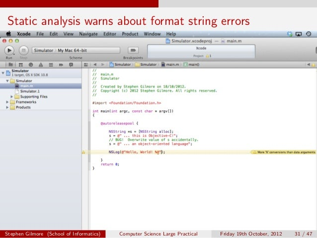 Static analysis warns about format string errorsStephen Gilmore (School of Informatics)   Computer Science Large Practical...