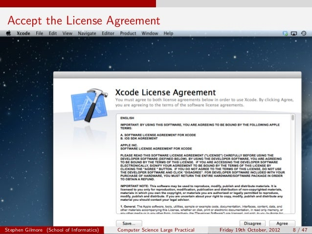 Accept the License AgreementStephen Gilmore (School of Informatics)   Computer Science Large Practical   Friday 19th Octob...