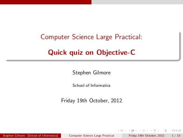 Computer Science Large Practical:                               Quick quiz on Objective-C                                 ...