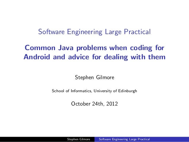 Software Engineering Large PracticalCommon Java problems when coding forAndroid and advice for dealing with them          ...