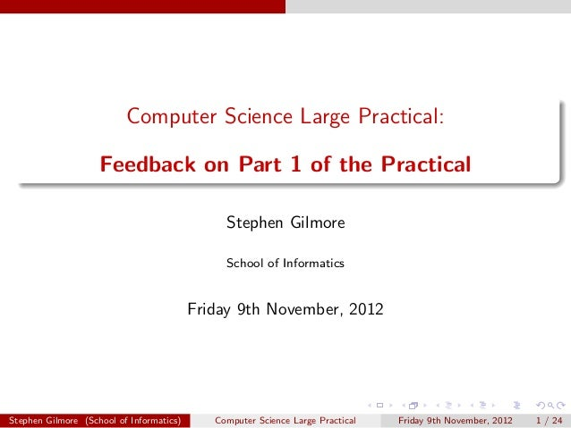 Computer Science Large Practical:                    Feedback on Part 1 of the Practical                                  ...