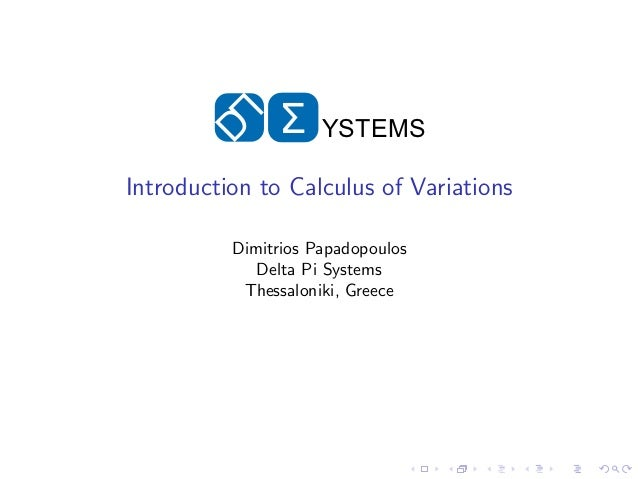 Σ     YSTEMSIntroduction to Calculus of Variations          Dimitrios Papadopoulos             Delta Pi Systems           ...