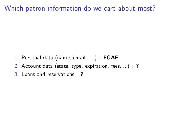 2. Account data   Instances of foaf:OnlineAccount or sioc:UserAccount with:       date of expiration (no ontology found ye...