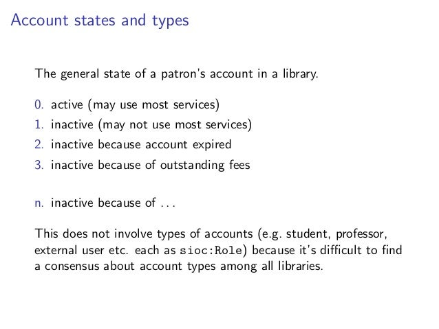 Account states in RDF   Many possible ontologies exist:   a) One class for each account state      _:pa lib:hasPatronState...