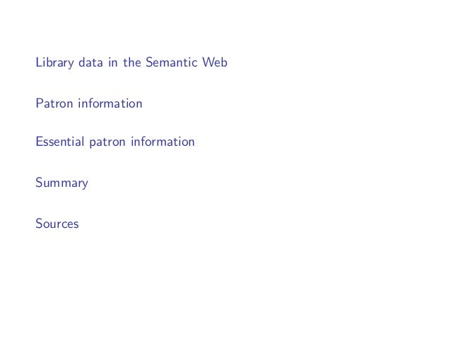 Library data in the Semantic WebPatron informationEssential patron informationSummarySources