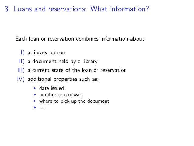 II) A document held by a library       Patron might be interested in a specific work or edition       Most loans are about ...