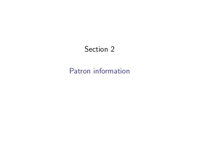 Section 2Patron information