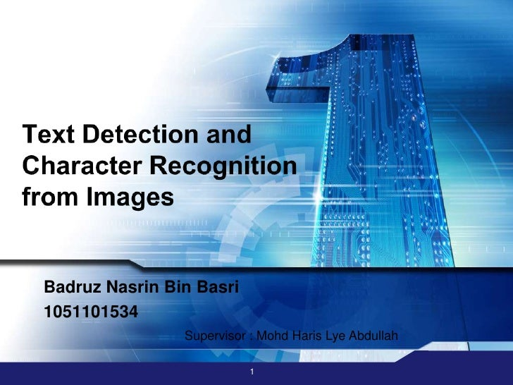 Text Detection and Character Recognition from Images<br />BadruzNasrin Bin Basri<br />1051101534<br />Supervisor : MohdHa...