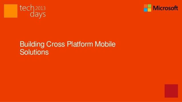 Building Cross Platform MobileSolutions