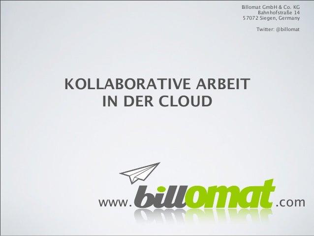Billomat GmbH & Co. KG                          Bahnhofstraße 14                   57072 Siegen, Germany                  ...