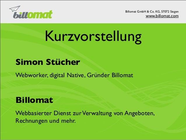 Billomat GmbH & Co. KG, 57072 Siegen                                                     www.billomat.com          Kurzvor...