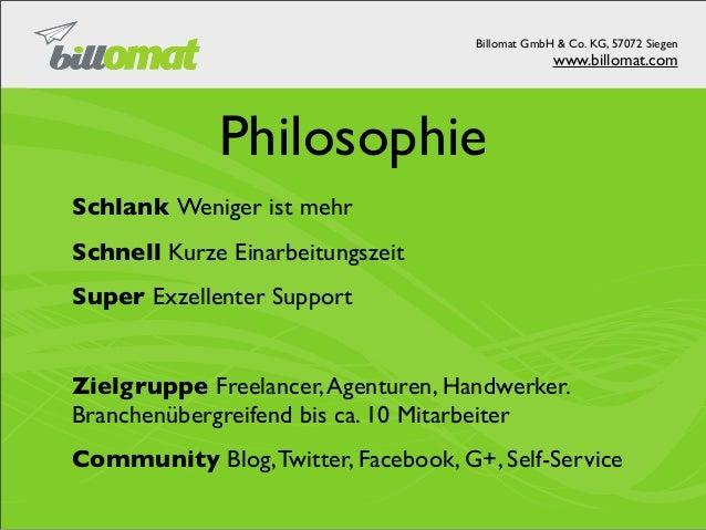 Billomat GmbH & Co. KG, 57072 Siegen                                                  www.billomat.com             Philoso...