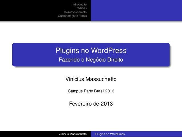 ¸˜          Introducao                 ˜             Padroes   Desenvolvimento         ¸˜Consideracoes FinaisPlugins no Wo...