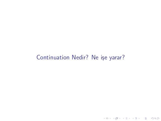 Continuation Nedir? Ne i¸e yarar?                        s