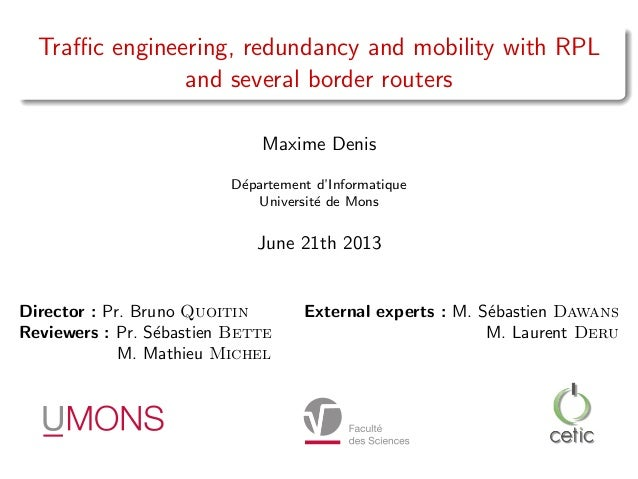 Traffic engineering, redundancy and mobility with RPL and several border routers Maxime Denis D´epartement d'Informatique Un...
