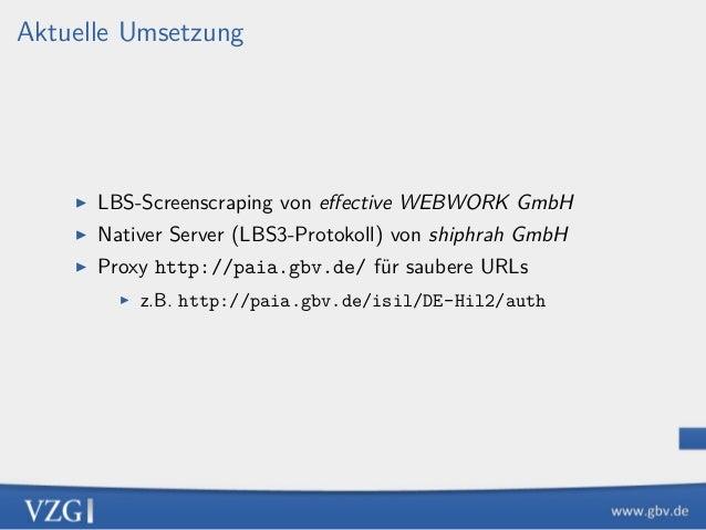 Aktuelle Umsetzung ▶ LBS-Screenscraping von effective WEBWORK GmbH ▶ Nativer Server (LBS3-Protokoll) von shiphrah GmbH ▶ Pr...