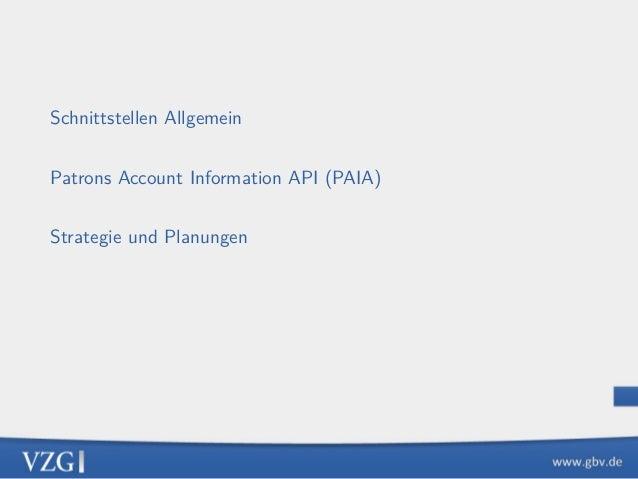 Schnittstellen Allgemein Patrons Account Information API (PAIA) Strategie und Planungen