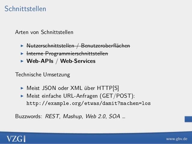 Schnittstellen Arten von Schnittstellen ▶ Nutzerschnittstellen / Benutzeroberflächen ▶ Interne Programmierschnittstellen ▶ ...