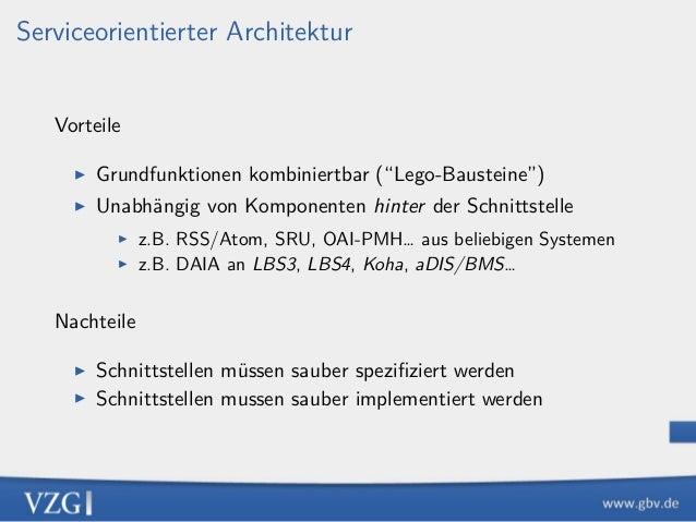 """Serviceorientierter Architektur Vorteile ▶ Grundfunktionen kombiniertbar (""""Lego-Bausteine"""") ▶ Unabhängig von Komponenten h..."""