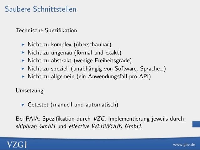 Saubere Schnittstellen Technische Spezifikation ▶ Nicht zu komplex (überschaubar) ▶ Nicht zu ungenau (formal und exakt) ▶ N...