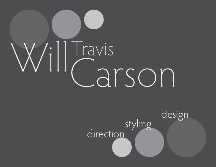 WillCarson   Travis                           design                 styling     direction