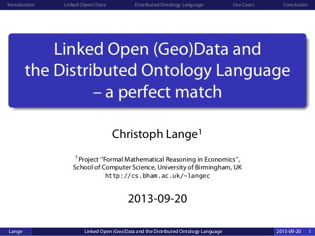 Introduction Linked (Open) Data Distributed Ontology Language Use Cases Conclusion Linked Open (Geo)Data and the Distribut...