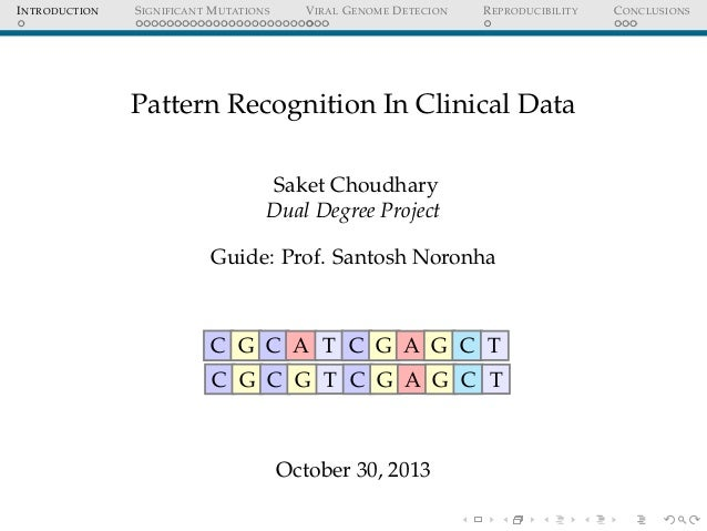 I NTRODUCTION  S IGNIFICANT M UTATIONS  V IRAL G ENOME D ETECION  R EPRODUCIBILITY  Pattern Recognition In Clinical Data S...