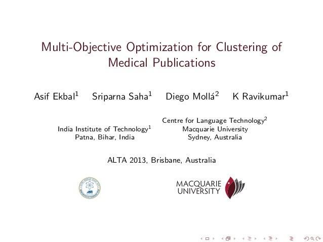 Multi-Objective Optimization for Clustering of Medical Publications Asif Ekbal1  Sriparna Saha1  India Institute of Techno...