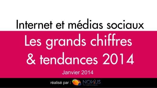 Internet et médias sociaux : les grands chiffres et tendances 2014