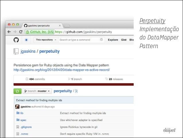 PERPETUITY •  Desacopla persistência de lógica de domínio  • Funciona com  qualquer PORO  form  =  AccountForm.new  ...