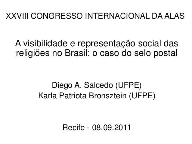 XXVIII CONGRESSO INTERNACIONAL DA ALAS A visibilidade e representação social das religiões no Brasil: o caso do selo posta...