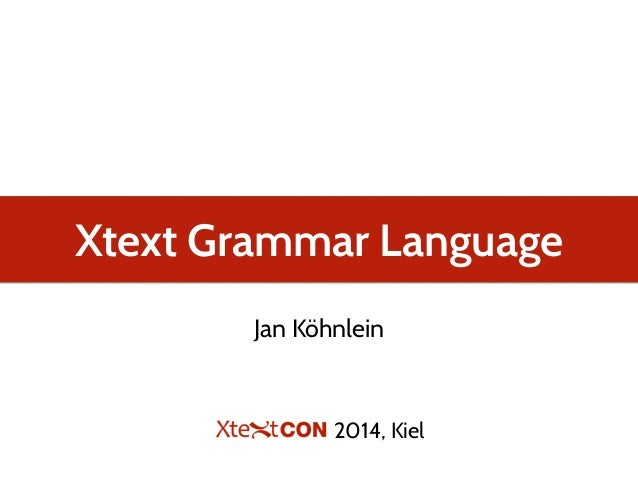 Xtext Grammar Language Jan Köhnlein 2014, Kiel