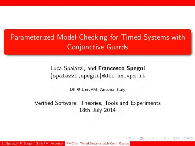 Parameterized Model-Checking for Timed Systems with  Conjunctive Guards  Luca Spalazzi, and Francesco Spegni  fspalazzi,sp...