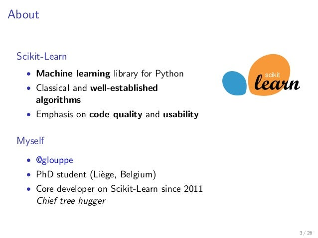 About  Scikit-Learn   Machine learning library for Python   Classical and well-established  algorithms   Emphasis on code ...
