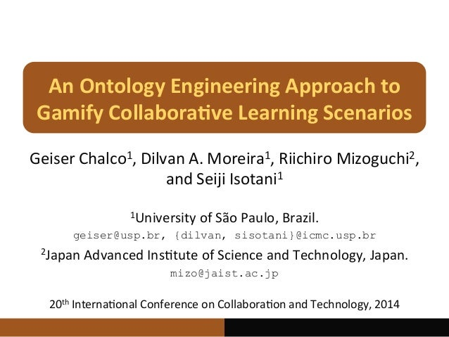 An	   Ontology	   Engineering	   Approach	   to	    Gamify	   Collabora7ve	   Learning	   Scenarios	    Geiser	   Chalco1,...