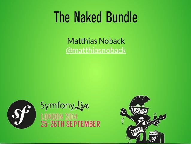 The Naked Bundle  Matthias Noback  @matthiasnoback